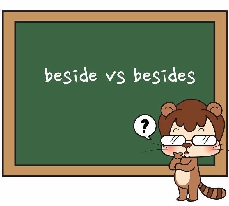 Cara Membedakan Beside dan Besides Dalam Bahasa Inggris