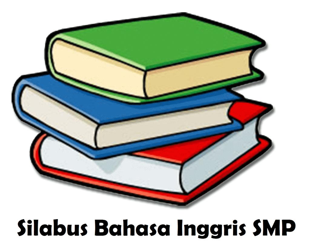 Silabus Bahasa Inggris SMP Berkarakter 2013 Lengkap Kelas 7, 8, dan 9 semester 1 dan 2
