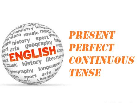 Pengertian, Rumus, dan Contoh Kalimat Present Perfect Continuous Tense