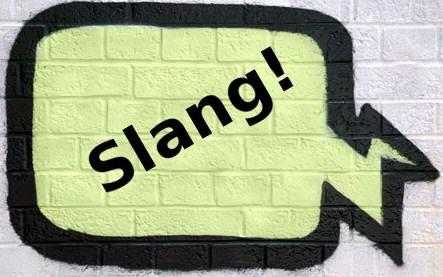 30 Contoh Slang (Bahasa Inggris Gaul) Beserta Artinya – Part 2